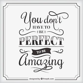 Ne soyez pas parfait, soyez un fond de citation incroyable