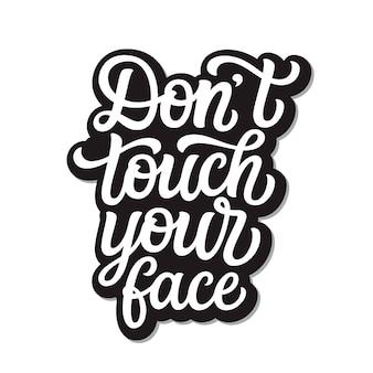 Ne touche pas ton visage