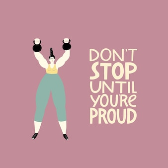 Ne vous arrêtez pas tant que vous n'êtes pas fier illustration de remise en forme d'une femme forte qui s'entraîne avec des haltères