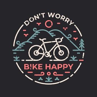 Ne vous inquiétez pas de vélo heureux