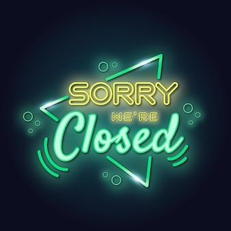 Néon `` désolé, nous sommes fermés ''