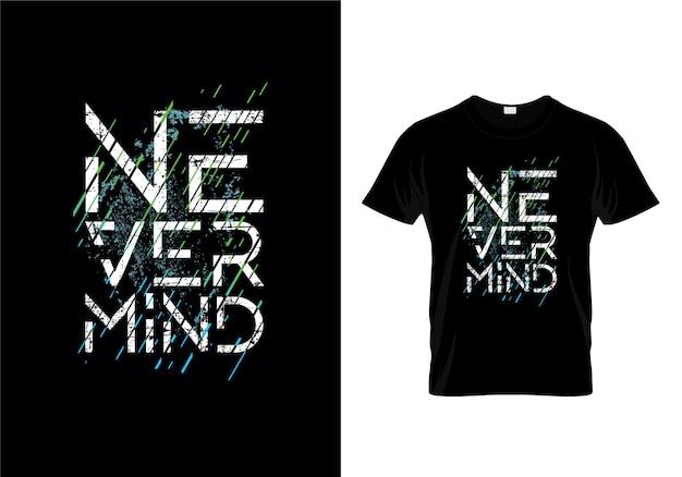 Nevermind typography t shirt design vecteur