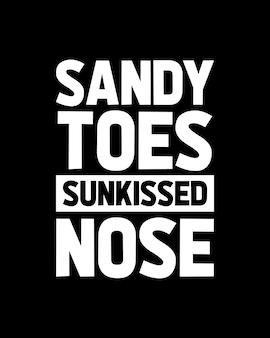 Nez ensablé aux orteils de sable. conception d'affiche de typographie dessinée à la main.