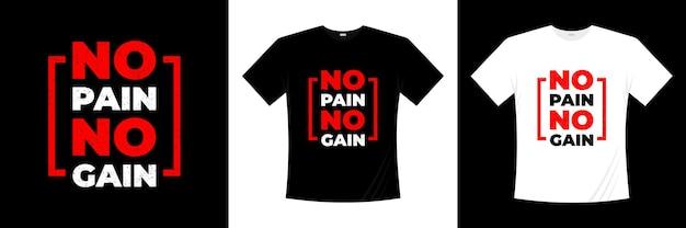 No pain no gain typographie conception de t-shirt
