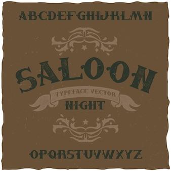 Nom de la police d'étiquette vintage saloon night. bon à utiliser dans toutes les étiquettes de style rétro.