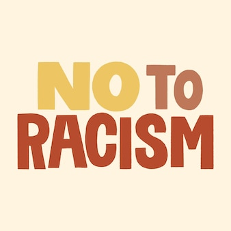 Non au racisme citation de lettrage dessinée à la main sur l'antiracisme et l'égalité et la tolérance raciales