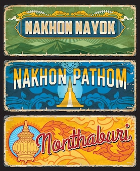Nonthaburi, nakhon pathom et nakhon nayok, provinces de thaïlande signes ou plaques métalliques, vecteur. l'entrée des provinces thaïlandaises chante ou les plaques d'immatriculation des voitures en métal d'étain avec des symboles historiques et un ornement national