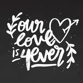 Notre amour est pour toujours lettrage sur tableau noir