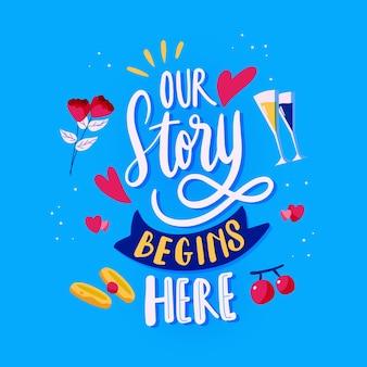 Notre histoire commence le lettrage