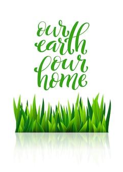 Notre terre notre maison, lettrage dessiné à la main.