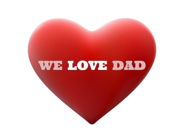 Nous aimons papa et en forme de cœur rouge.