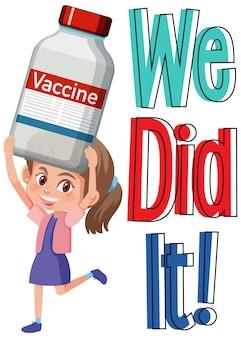 Nous l'avons fait avec un personnage de dessin animé de fille tenant une bouteille de vaccin