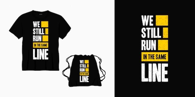 Nous courons toujours dans la même conception de lettrage de typographie de ligne pour t-shirt, sac ou marchandise