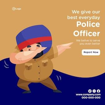 Nous donnons notre meilleur design de bannière de tous les jours avec un policier faisant un style dab