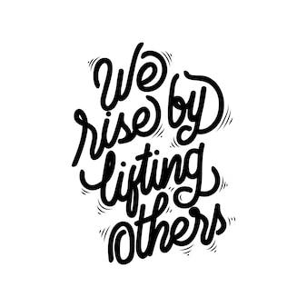 Nous nous élevons en levant les autres en remettant la typographie