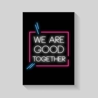 Nous sommes bien ensemble d'affiches dans le style néon.