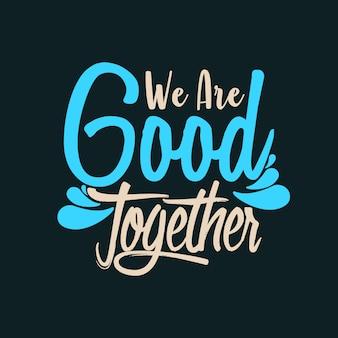 Nous sommes bien ensemble