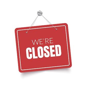Nous sommes fermés panneau rouge