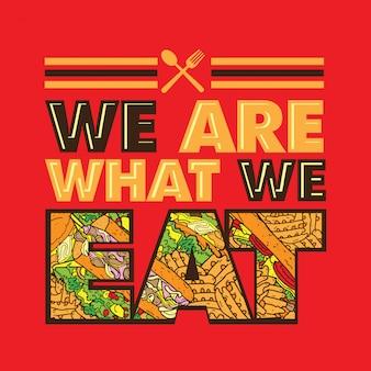 Nous sommes ce que nous mangeons