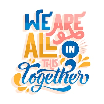 Nous sommes tous dans ce lettrage coloré ensemble