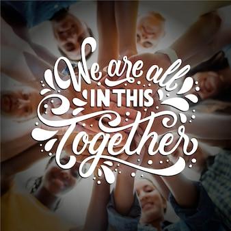Nous sommes tous dans ce lettrage ensemble