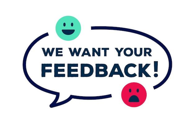 Nous voulons vos commentaires concept de bulle concept de commentaire client expérience de consommateur examen de produit