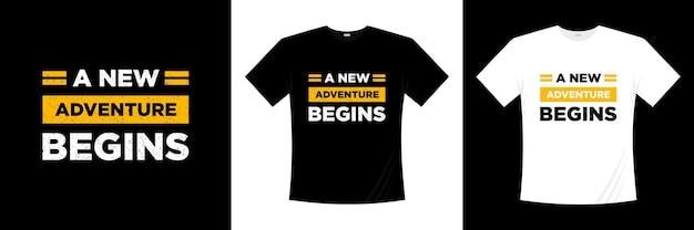 Une nouvelle aventure commence la conception de t-shirt typographie