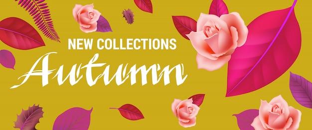 Nouvelles collections automne lettrage avec des roses et des feuilles.