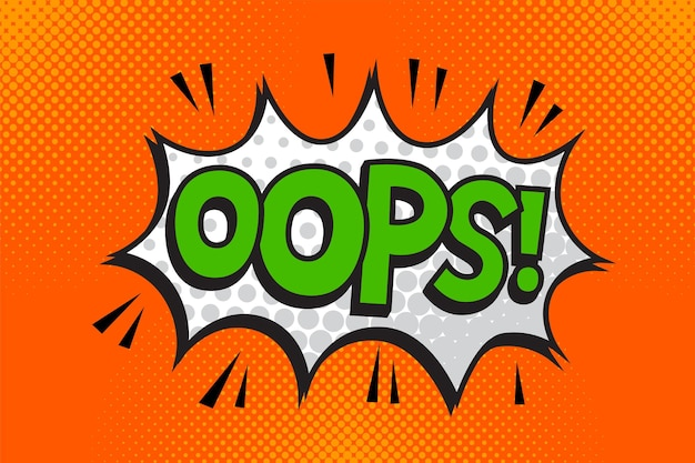 Opps !. libellé dans une bulle de dialogue comique dans un style pop art