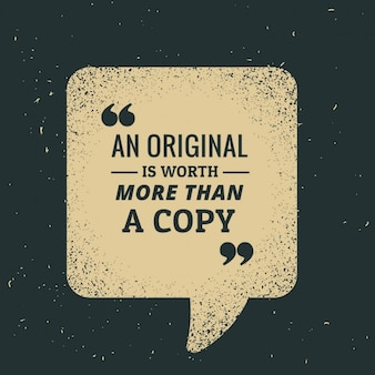 Un original vaut plus qu'une copie