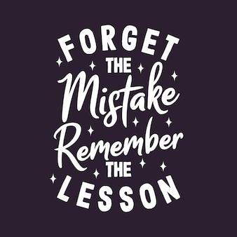 Oubliez l'erreur, rappelez-vous la leçon