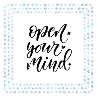 Ouvre ton esprit. texte de motivation.