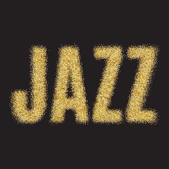 Paillettes d'or vector inscription jazz mot sparcle or jazz sur fond transparent noir ambre...