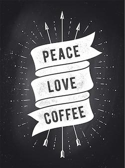Paix, amour, café. bannière de ruban vintage