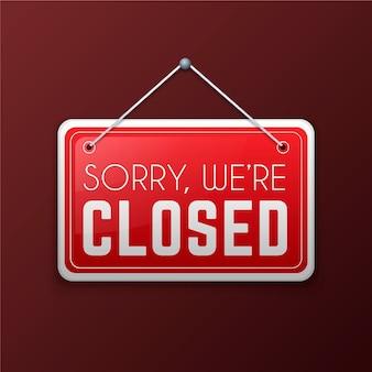 Panneau dégradé `` désolé, nous sommes fermés ''