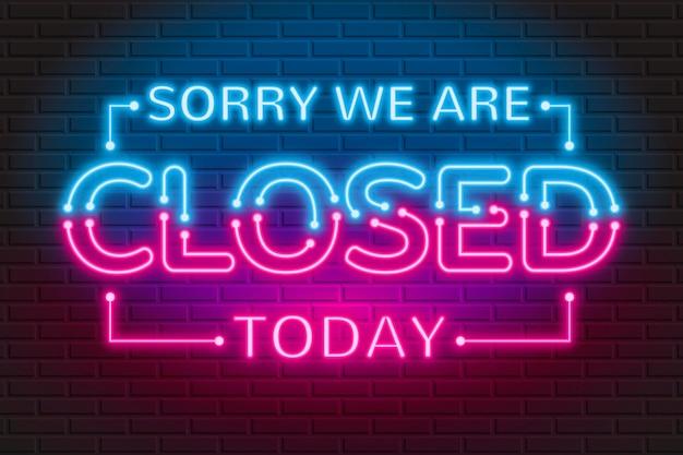 Panneau lumineux 'désolé, nous sommes fermés'