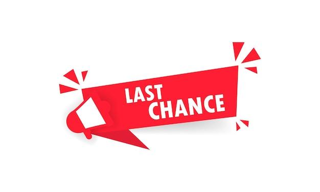 Panneau rouge de dernière chance avec mégaphone. bannière de temps de vente, étiquette. vecteur sur fond blanc isolé. eps 10.