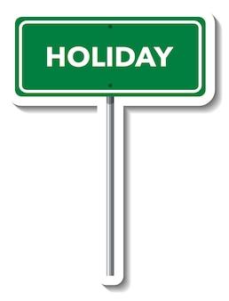 Panneau de signalisation de vacances avec poteau sur fond blanc