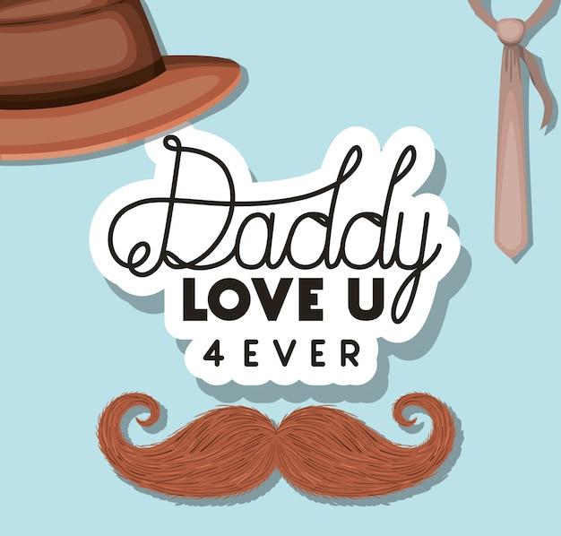 Papa je t'aime pour toujours chapeau moustache et cravate design