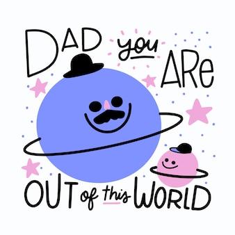 Papa tu es hors de ce lettrage du monde