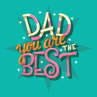 Papa tu es le meilleur, lettrage à la main