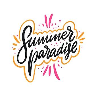 Paradis d'été. lettrage de vecteur dessiné à la main. citation d'été. isolé