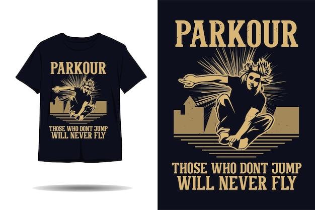 Parkour ceux qui ne sautent pas ne voleront jamais la conception de t-shirt silhouette