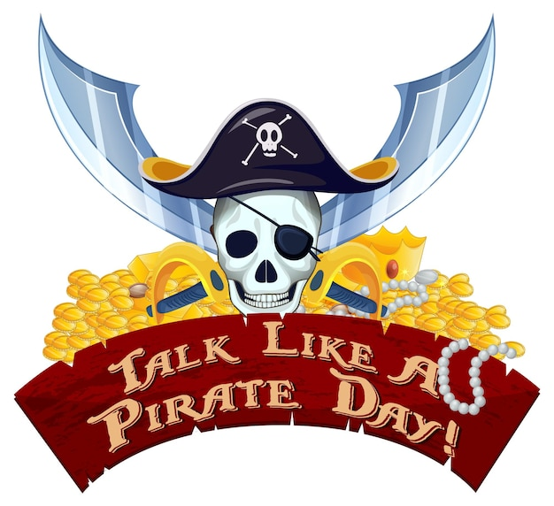 Parlez comme une bannière de police de jour de pirate avec un crâne de pirate et un trésor sur fond blanc