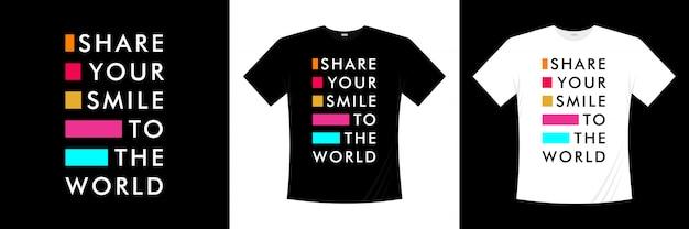 Partagez votre sourire au monde design de t-shirt de typographie