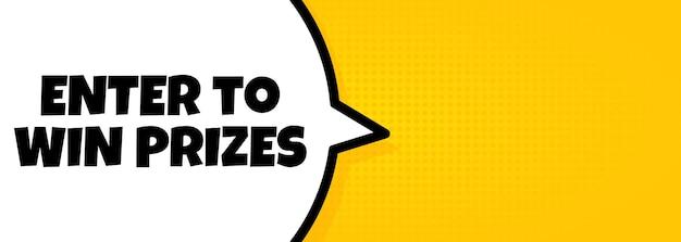 Participez pour gagner des prix. bannière de bulle de discours avec entrée pour gagner du texte de prix. haut-parleur. pour les affaires, le marketing et la publicité. vecteur sur fond isolé. eps 10.
