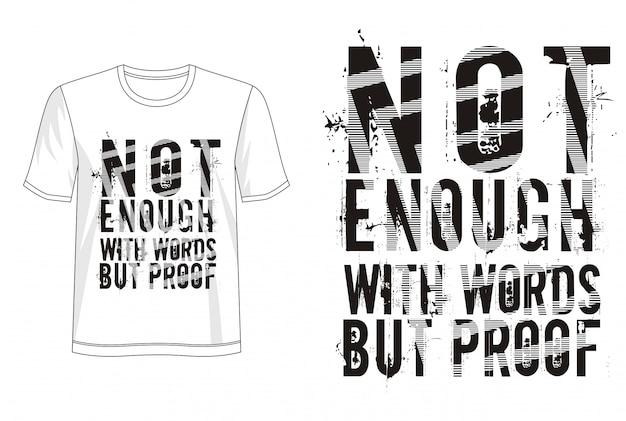 Pas assez de mots mais une typographie de preuve pour un t-shirt imprimé