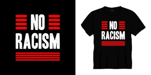 Pas de conception de t-shirt de typographie de racisme