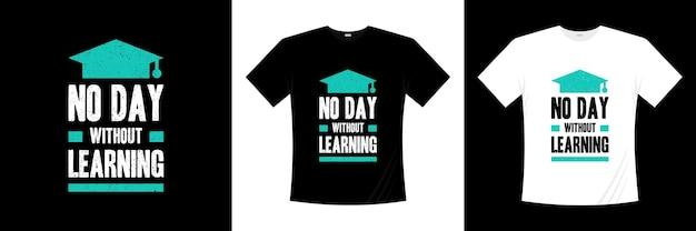 Pas de jour sans apprendre la conception de t-shirt typographie
