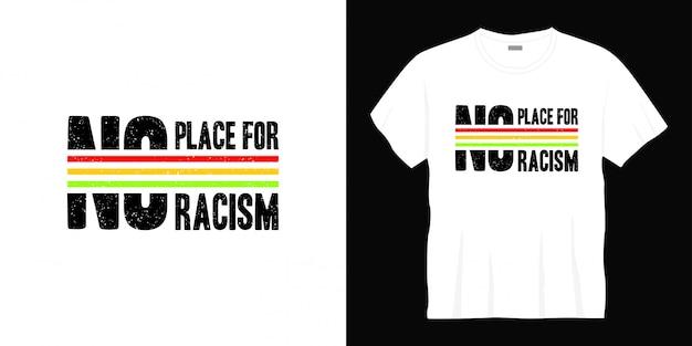 Pas de place pour la conception de t-shirt typographie racisme
